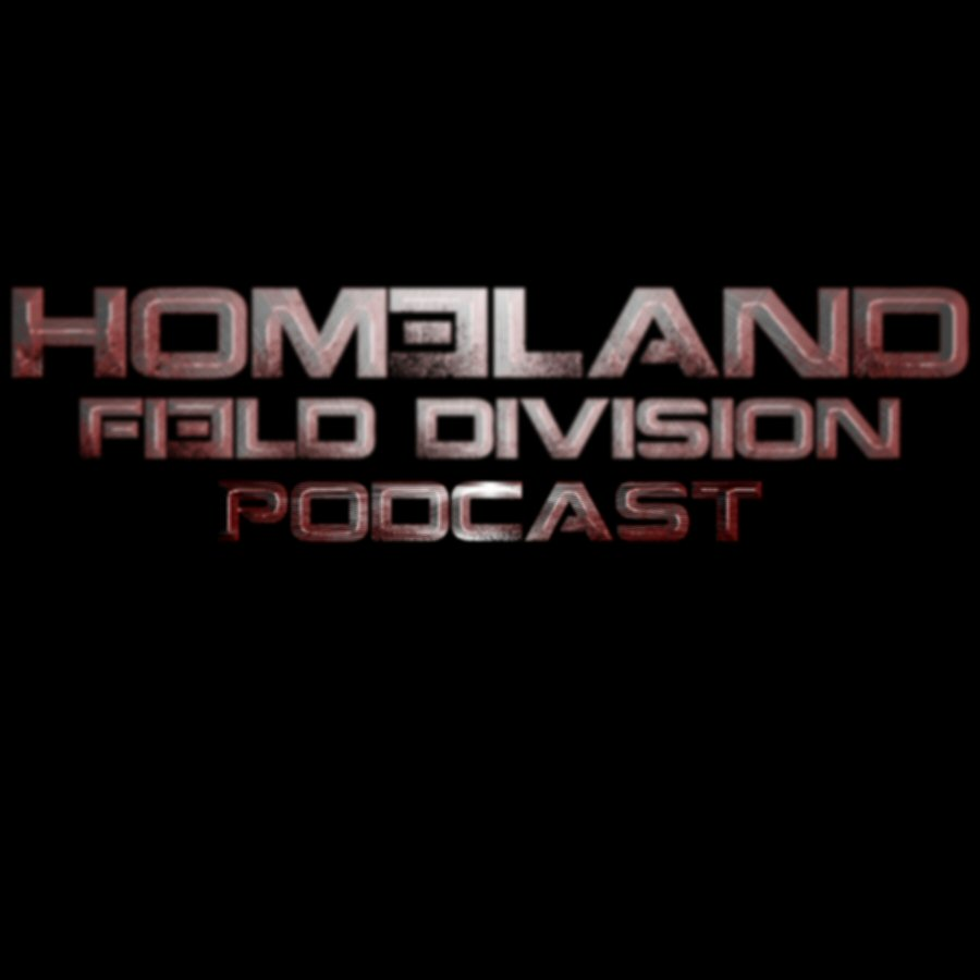 Homeland Field Division: A Homeland Podcast