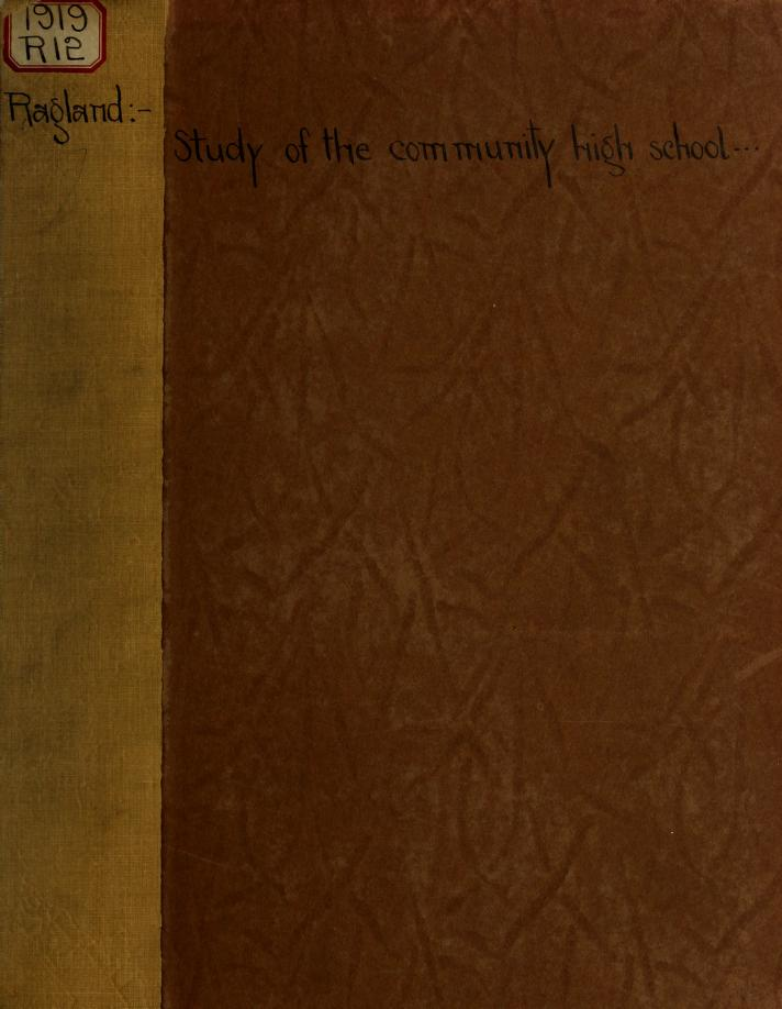 Lewis Washington Ragland - A study of the community high school : with especial reference to the community high schools of Illinois