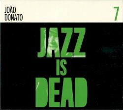 João Donato JID007 by João Donato ,   Adrian Younge  &   Ali Shaheed Muhammad