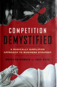 Cover of: Competition demystified : a radically simplified approach to business strategy |