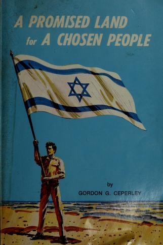 Cover of: A promised land for a chosen people | Gordon G. Ceperley