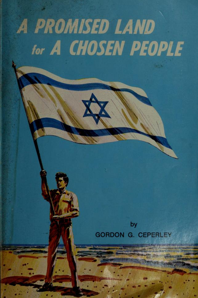 A promised land for a chosen people by Gordon G. Ceperley